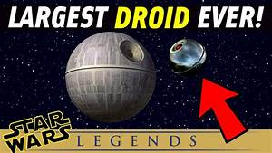 The BIGGEST Droid in Star Wars Legends | Star Wars Story ...