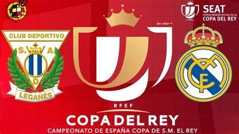 Leganés vs Real Madrid -18/01/2018- Copa del Rey 2017/2018 ...