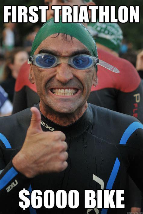 Triathlon Meme - first triathlon 6000 bike beginner triathlete quickmeme