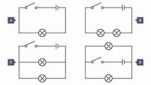 4 Circuit Diagrams Labelled A B C And D  A Has One Lamp  B Has Two Lamps Connected Series  C Has