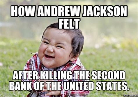 Andrew Jackson Memes - home memes com