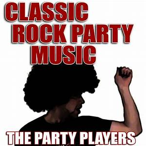 Classic Rock Party Music - The Party Players - Ecoute ...