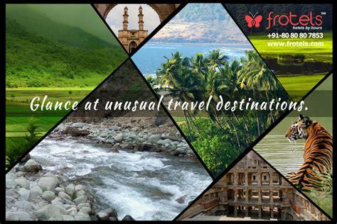 glance at unusual travel destinations frotels com