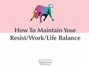 How to Maintain Your Resist/Work/Life Balance