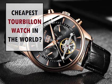 The Cheapest Tourbillon Watch In The World   Best Value ...
