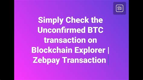 Bitcoin cash blockchain blocks transactions outputs. How to check status of unconfirmed Bitcoin BTC transaction   Zebpay Transaction Status   - YouTube