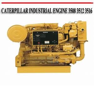 Caterpillar Industrial Engine 3508 3512 3516 Repair Manual