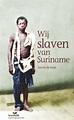 bol.com | Leeslicht - Wij slaven van Suriname, Anton de ...