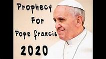 Prophecy Of Pope Francis 2020 | Bro. Pragash | 2020 ...