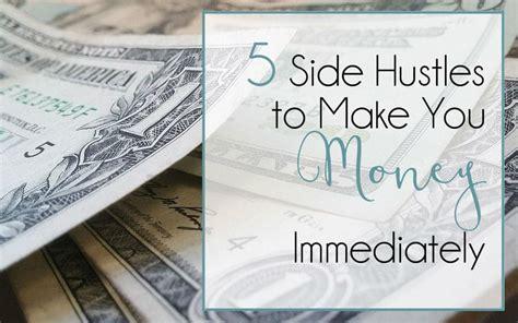 side hustles     money immediately mommy