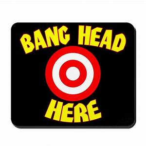 """Bang Head Here"" Mousepad by geeknerd"