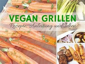 Vegetarisches Zum Grillen : vegetarisch vegan grillen rezepte und ideen einfach ~ A.2002-acura-tl-radio.info Haus und Dekorationen