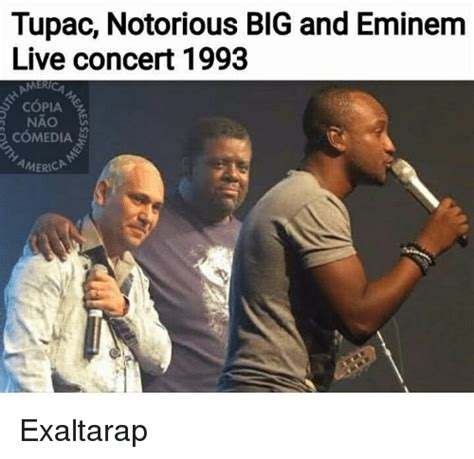 Notorious Big Meme - tupac notorious big and eminem live concert 1993 copia nao america exaltarap meme on me me