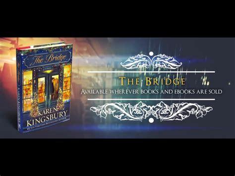 The Bridge A Novel the bridge a novel kingsbury 9781451647013