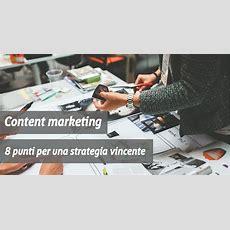 Content Marketing 8 Punti Per Una Strategia Vincente