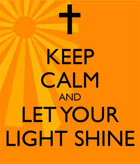 let your light shine keep calm and let your light shine poster keep