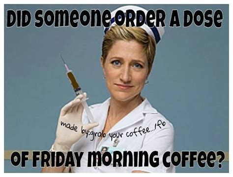 Here are a few funny coffee quotes to make it even better to here is the collection of funny good morning coffee memes, pics, quotes, and images. Did Someone Order Friday Morning Coffee friday happy friday tgif good morning… | Morning coffee ...