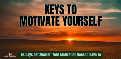 Keys to Motivate Yourself   MasterMinds Leadership