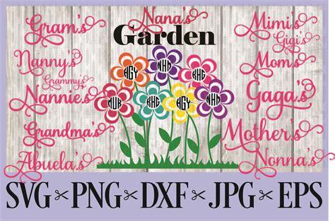 nanas garden grandmas gram grammy mimi mom abuela gaga gigi nonna svg png eps dxf jpg