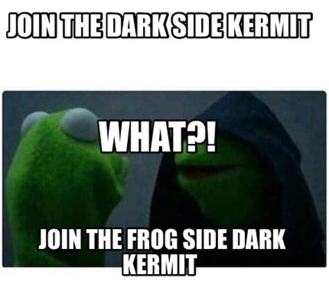Side By Side Meme - meme creator join the dark side kermit join the frog side dark kermit what meme generator at