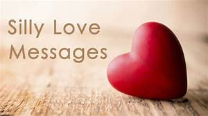Silly Love Messages, Romantic Silly Love Quotes
