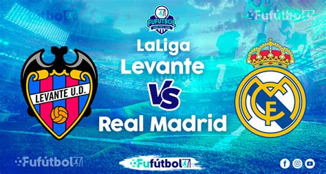Levante vs Real Madrid en VIVO y en DIRECTO la Liga ...