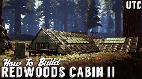 cabin designs plans redwoods cabin ii ark house building tutorial how to