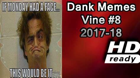 Dank Memes Vine Compilation V2 2017 2018 Hd Cris Tv