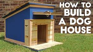 how to build a dog house modern builds ep 41 youtube With make a dog house