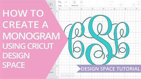 monogram  cricut design space youtube
