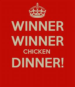 WINNER WINNER CHICKEN DINNER! Poster | Andrew | Keep Calm ...