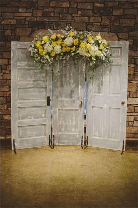 55 Vintage Door Wedding Backdrops Weddings Indoor