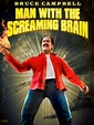 Man with the Screaming Brain (2005) - Bruce Campbell ...