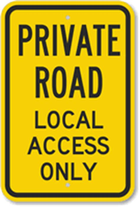 Private Road  Local Access Only Sign , Sku K5841. Septic Signs. Work Site Signs. Pull Signs. Paw Patrol Signs Of Stroke. Interstate Highway Signs. Turn Signs Of Stroke. Traffic Signal Signs Of Stroke. Pediatric Appendicitis Signs