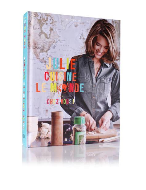 livre julie cuisine le monde andrieu julie alain ducasse 9782841238705 librairie le forum