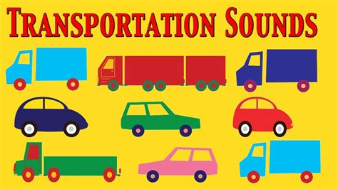 Cars, Trucks And Transportation Sounds For Kids