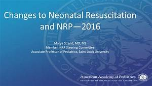 Changes To Neonatal Resuscitation And Nrp - 2016