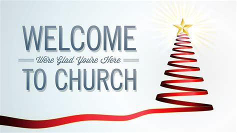 ca christmas welcome message welcome to church slide slide to be use as a welcome flickr