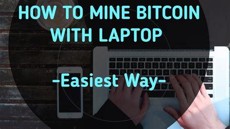 bitcoin laptop mine