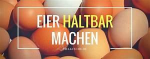 Brotbackautomat Ohne Loch : eier haltbar machen konservieren und lagern von eiern ~ Frokenaadalensverden.com Haus und Dekorationen