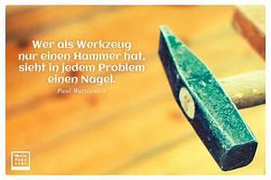 Werkzeug Hammer Typen : wer als werkzeug nur einen hammer hat sieht in jedem problem einen ~ Markanthonyermac.com Haus und Dekorationen