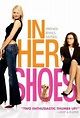 In Her Shoes (2005) - Rotten Tomatoes