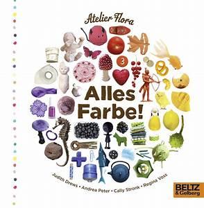 Bilderbücher Zum Thema Farben : alles farbe vierfarbiges bilderbuch atelier flora beltz ~ Sanjose-hotels-ca.com Haus und Dekorationen