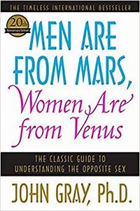 Men Are from Mars, Women Are from Venus: The Classic Guide ...
