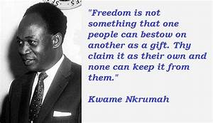 OUR PAN-AFRICAN... Dr Nkrumah Quotes