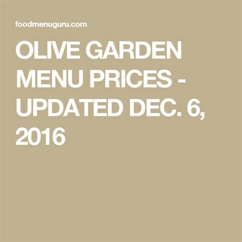 Here's a compilation of the best dishes to order. OLIVE GARDEN MENU PRICES - UPDATED DEC. 6, 2016   Olive gardens menu, Olive gardens, Menu