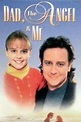 Dad, the Angel & Me (1995) directed by Rick Wallace ...