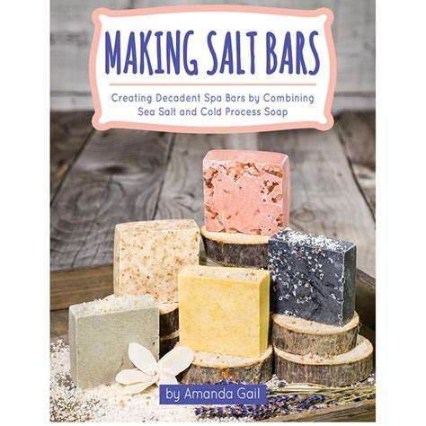 making salt bars creating decadent spa bars  combining