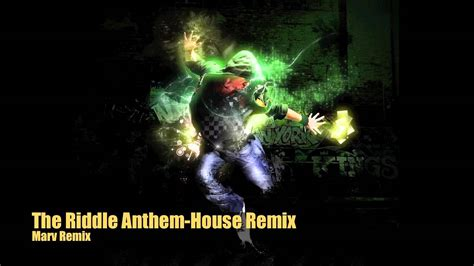 The Riddle Anthem-house Remix