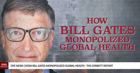 How Bill Gates Monopolized Global Health | OYE NEWS